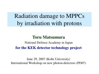 Radiation damage to MPPCs    by irradiation with protons