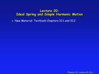 Lecture 20:  Ideal Spring and Simple Harmonic Motion