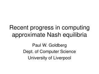 Recent progress in computing approximate Nash equilibria