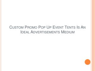 Custom Promo Pop Up Event Tents Is An Ideal Advertisements