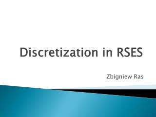 Discretization in RSES