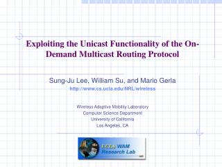 Exploiting the Unicast Functionality of the On-Demand Multicast Routing Protocol