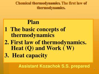 Chemical thermodynamics .  The first law of thermodynamics .