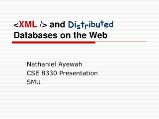 < XML  /> and  Di s t r i b u t e d  Databases on the Web
