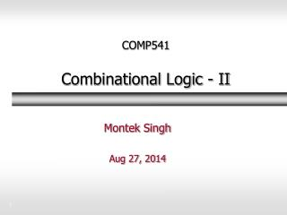 COMP541 Combinational Logic - II