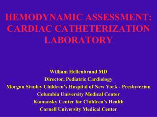 HEMODYNAMIC ASSESSMENT: CARDIAC CATHETERIZATION LABORATORY