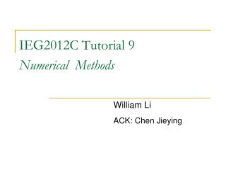 IEG2012C Tutorial 9 Numerical  Methods