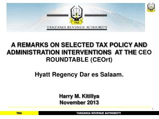 A REMARKS ON SELECTED TAX POLICY AND ADMINISTRATION INTERVENTIONS  AT THE  CEO ROUNDTABLE (CEOrt)