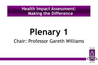 Health Impact Assessment:  Making the Difference