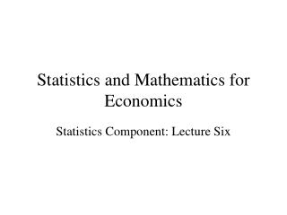 Statistics and Mathematics for Economics