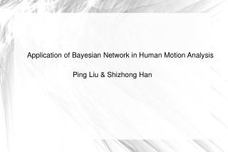 Application of Bayesian Network in Human Motion Analysis