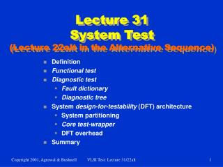 Lecture 31 System Test (Lecture 22alt in the Alternative Sequence)