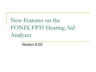 New Features on the  FONIX FP35 Hearing Aid Analyzer