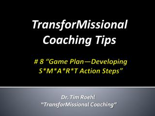 "# 8 ""Game Plan—Developing                      S*M*A*R*T Action Steps"""