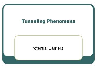 Tunneling Phenomena