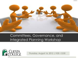 Committees, Governance, and Integrated Planning Workshop