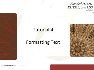 Tutorial 4 Formatting Text