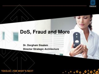 DoS, Fraud and More