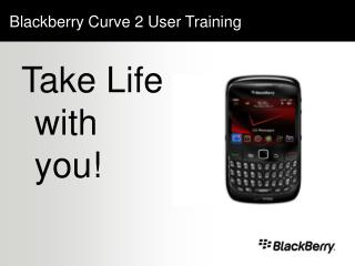 Blackberry Curve 2 User Training