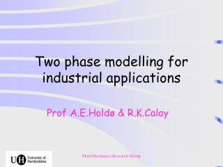 Two phase modelling for industrial applications