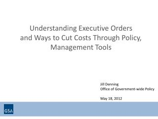 Understanding Executive Orders  and Ways to Cut Costs Through Policy, Management Tools