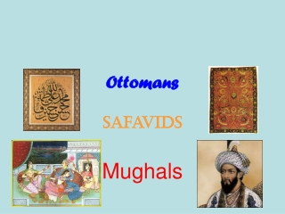 Ottomans Safavids Mughals