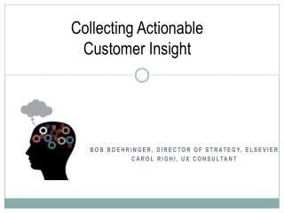 Collecting Actionable  Customer Insight