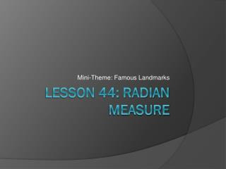Lesson 44: Radian Measure