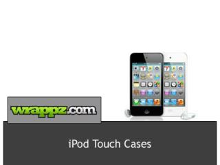 Get Custom Designed iPod Touch Cases at Wrappz.com