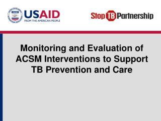 Monitoring and Evaluation of ACSM Interventions to Support  TB Prevention and Care