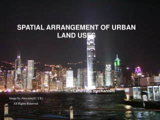 SPATIAL ARRANGEMENT OF URBAN LAND USES