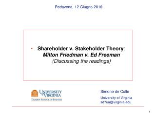 Shareholder v. Stakeholder Theory :  Milton Friedman v. Ed Freeman  (Discussing the readings)