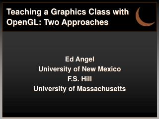 Teaching a Graphics Class with OpenGL: Two Approaches
