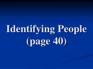 Identifying People (page 40)
