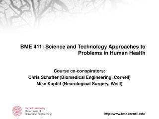 BME 411: Science and Technology Approaches to Problems in Human Health