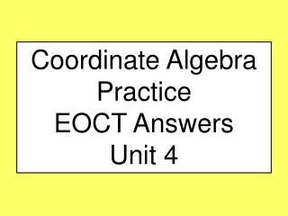 Coordinate Algebra Practice EOCT Answers Unit 4