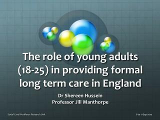 The role of young adults (18-25) in providing formal long term care in England