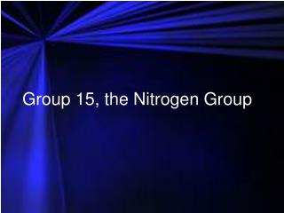 Group 15, the Nitrogen Group