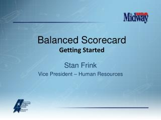 Stan Frink Vice President – Human Resources