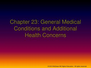 Chapter 23: General Medical Conditions and Additional Health Concerns