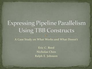 Expressing Pipeline Parallelism Using TBB Constructs