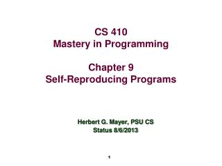 CS 410 Mastery in Programming Chapter 9 Self-Reproducing Programs