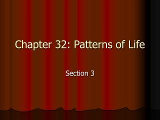 Chapter 32: Patterns of Life