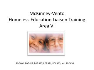 McKinney-Vento Homeless Education Liaison Training Area VI
