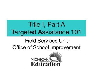 Title I, Part A  Targeted Assistance 101