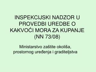 INSPEKCIJSKI NADZOR U PROVEDBI UREDBE O KAKVOĆI MORA ZA KUPANJE (NN 73/08)