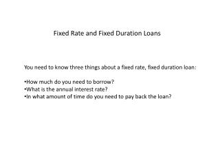 Fixed Rate and Fixed Duration Loans