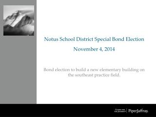 Notus School District Special Bond Election November 4, 2014
