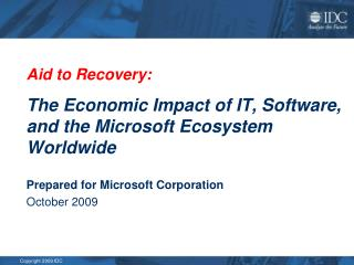 Aid to Recovery: The Economic Impact of IT, Software, and the Microsoft Ecosystem Worldwide