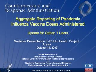 Aggregate Reporting of Pandemic Influenza Vaccine Doses Administered  Update for Option 1 Users